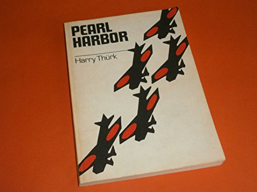Harry Thürk: Pearl Harbor - Die Geschichte eines Überfalls