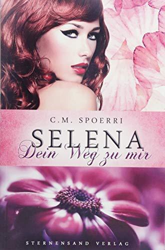 Selena: Dein Weg zu mir