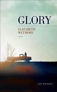 Glory par Elizabeth Wetmore