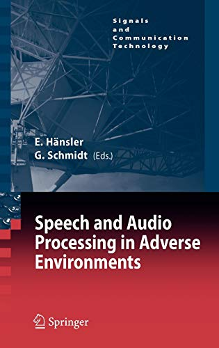 Compare Textbook Prices for Speech and Audio Processing in Adverse Environments Signals and Communication Technology 2008 Edition ISBN 9783540706014 by Hänsler, Eberhard,Schmidt, Gerhard