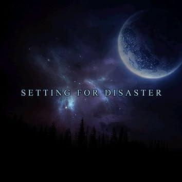 Setting for Disaster