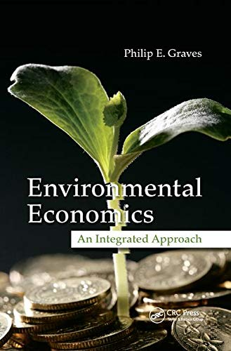 Compare Textbook Prices for Environmental Economics: An Integrated Approach 1 Edition ISBN 9780367379605 by Graves, Philip E.