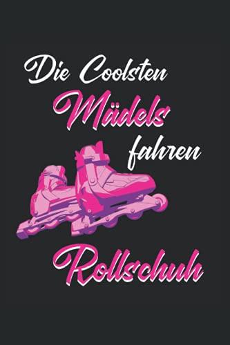 Die Coolsten Mädels fahren Rollschuh: Notizbuch 120 Seiten Punkteraster | Rollschuh Geschenk, Rollschuhsprüche