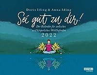Sei gut zu Dir 2022: Der Kalender fuer seelisches und koerperliches Wohlbefinden - Tisch-Aufstellkalender 21,0 x 16,0 cm -