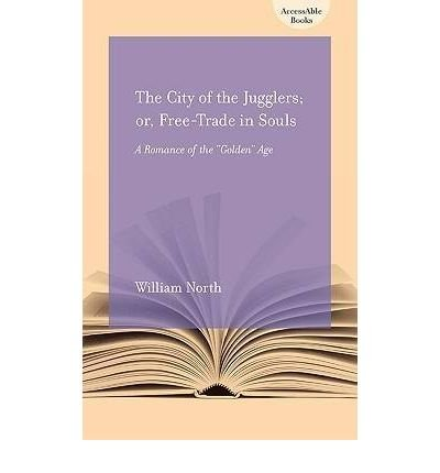 The City of the Jugglers; or, Free-trade in Souls: A Romance of the Golden Age (Paperback) - Common