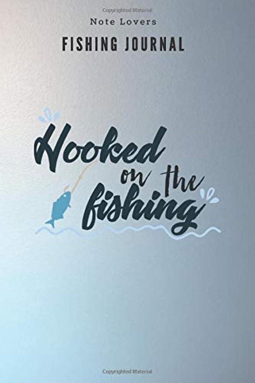 統合役立つインカ帝国Hooked on the Fishing - Fishing Journal: Fishing Log Book | Perfect Gift For Gift for Fishing Lover