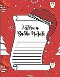 Lettera a Babbo Natale: Un diario carino pieno di lettere e caratteri vuoti per Babbo Natale, lista dei desideri di Natale - Taccuino per le vacanze ... idea regalo perfetta per ragazzi e ragazze