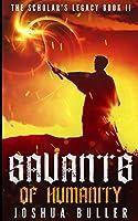 Savants Of Humanity (The Scholar's Legacy Book 2)