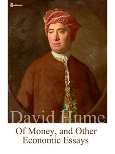 Of Money, and Other Economic Essays (Illustrated Version) (English Edition)