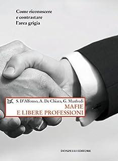 Mafie e libere professioni. Come riconoscere e contrastare l'area grigia