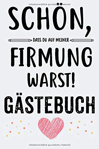 Firmung Gästebuch: Firmalbum und Erinnerungsalbum für Jungen und Mädchen Süßes Firmung Geschenk A5 120 Seiten