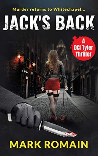 Jack's Back: Murder returns to Whitechapel (A London Noir crime thriller) (Jack Tyler Book 1) (English Edition)
