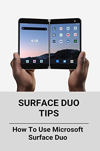 Surface Duo Tips: How To Use Microsoft Surface Duo: Surface Duo Reddit (English Edition)
