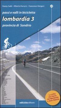 Passi e valli in bicicletta. Lombardia. Provincia di Sondrio (Vol. 3)