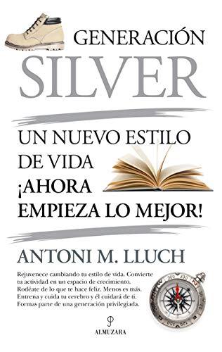 Generación Silver: Un nuevo estilo de vida, ¡ahora empieza lo mejor! (Sociedad actual)