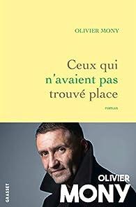 Ceux qui n'avaient pas trouvé place  par Olivier Mony