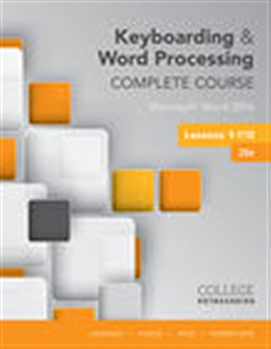 Compare Textbook Prices for Keyboarding and Word Processing Complete Course Lessons 1-110: Microsoft Word 2016 20 Edition ISBN 9781337103275 by Vanhuss, Susie H.,Forde, Connie M.,Woo, Donna L.,Robertson, Vicki