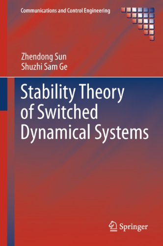 Stability Theory of Switched Dynamical Systems (Communications and Control Engineering) (English Edition)