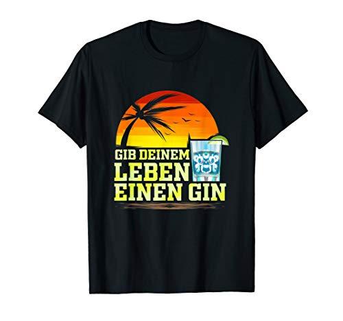 Gin Geschenk Cocktail Party Gib Deinem Leben Gin und Tonic T-Shirt