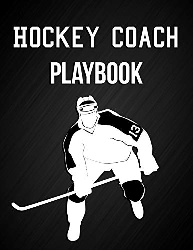 Hockey Coach Playbook: Blank Coach's Ice Hockey Practice Plan Play Book Journal Novelty Birthday Gift For High School Coach, PE Sports Teacher Gift