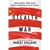 Stealth War: How China Took Over While America's Elite Slept