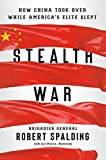 Stealth War: How China Took Over While America s Elite Slept
