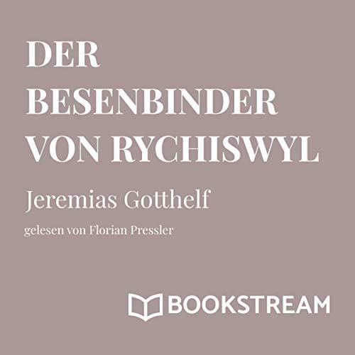 Der Besenbinder von Rychiswyl audiobook cover art