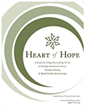 Heart of Hope: A Guide for Using Peacemaking Circles to Develop Emotional Literacy, Promote Healing & Build Healthy Relationships