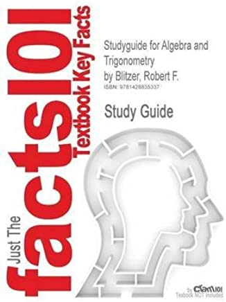 [Studyguide for Algebra and Trigonometry by Blitzer, Robert F., ISBN 9780132191401] (By: Cram101 Textbook Reviews) [published: October, 2009]