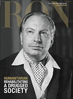 Humanitarian, Rehabilitating A Drugged Society: L. Ron Hubbard Series, Humanitarian (The L. Ron Hubbard Series, The Complete Biographical Encyclopedia)