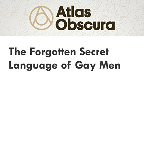 The Forgotten Secret Language of Gay Men cover art