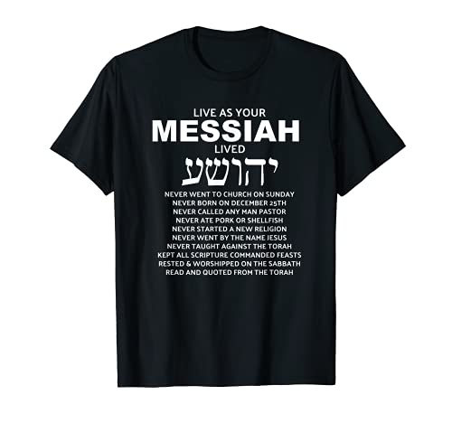 Live As Your Messiah Lived Messianic Hebrew Roots T-Shirt