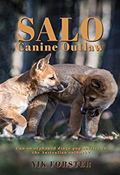 SALO - Canine Outlaw: Can an orphaned dingo pup survive in the Australian outback? by [Nik Forster]