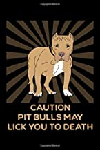 Caution Pit Bulls May Lick You To Death: A Dog Trainer's Blank Journal And Notebook