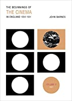 The Beginnings of the Cinema in England, 1894-1901: Volume 2: 1897 by John Barnes(2015-01-15)