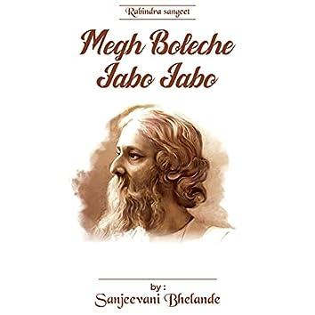 Megh Boleche Jabo Jabo
