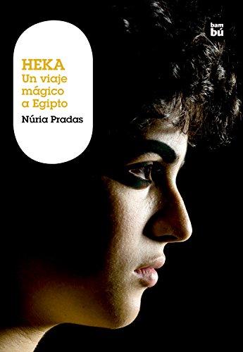 Heka. Un viaje mágico a Egipto: Un viaje mágico a Egipto (Grandes Lectores)