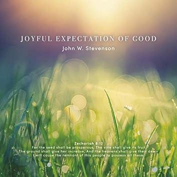 Joyful Expectation of Good
