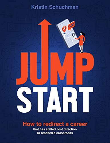 Jump Start: How to redirect a career that has stalled, lost direction or reached a crossroads (English Edition)
