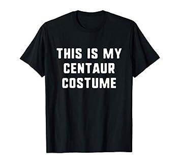 This Is My Centaur Costume Halloween Easy Lazy T-Shirt