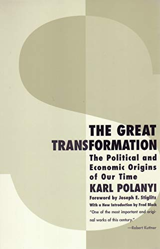 The Great Transformation: The Political and Economic...