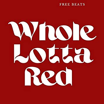 Whole Lotta Red