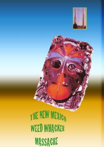 New Mexico Weed Whacker Massacre
