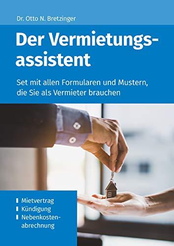 Der Vermietungsassistent: Set mit allen Formularen und Mustern, die Sie als Vermieter brauchen (Die Assistenten 3)