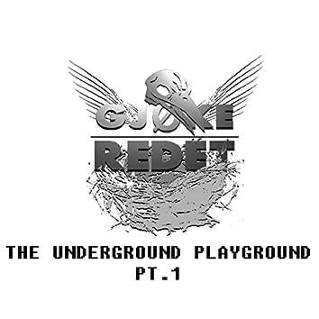 The Underground Playground, Pt. 1