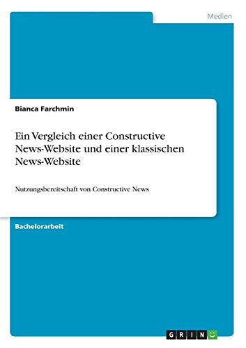 Ein Vergleich einer Constructive News-Website und einer klassischen News-Website: Nutzungsbereitschaft von Constructive News