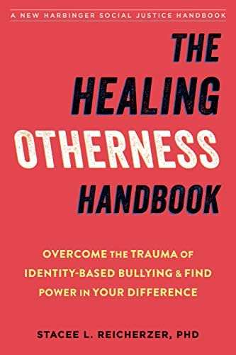The Healing Otherness Handbook Overcome the Trauma of Identity Based Bullying and Find Power product image