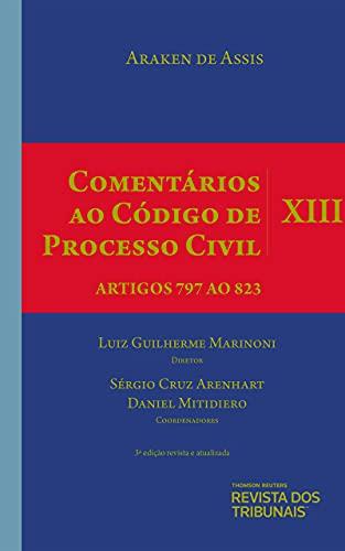 Comentários ao Código de Processo Civil - Volume Xiii – Artigos 797 ao 823 - 3º Edição