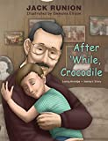 After 'While, Crocodile: Losing Grandpa-Sammy's Story