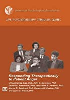 Responding Therapeutically to Patient Anger